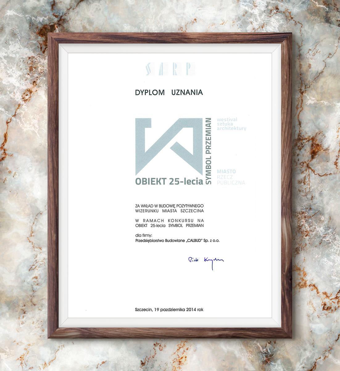 Obiekt 25-lecia - Dyplom Uznania dla P.B. CALBUD Sp. z o.o.